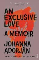 Adorjan, Johanna - An Exclusive Love - 9780099552673 - V9780099552673