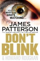 Patterson, James - Don't Blink. James Patterson & Howard Roughan - 9780099553724 - KSS0014224