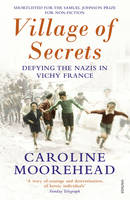 Moorehead, Caroline - Village of Secrets: Defying the Nazis in Vichy France - 9780099554646 - 9780099554646