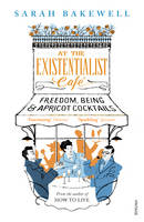Bakewell, Sarah - At The Existentialist Café - 9780099554882 - V9780099554882