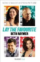 Raymer, Beth - Lay the Favourite: A True Story about Playing to Win in the Gambling Underworld - 9780099555391 - 9780099555391