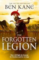 Kane, Ben - The Forgotten Legion: The Forgotten Legion Chronicles, Volume 1 (Forgotten Legion Chronicles 1) - 9780099556282 - 9780099556282