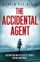 Rosenheim, Andrew - The Accidental Agent - 9780099557890 - V9780099557890