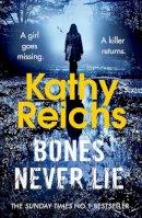 Kathy Reichs - Bones Never Lie (Temperance Brennan) - 9780099558071 - 9780099558071