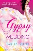 Lace, Kate - Gypsy Wedding - 9780099564539 - KST0035376