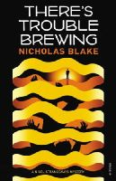 Blake, Nicholas - There's Trouble Brewing - 9780099565376 - V9780099565376