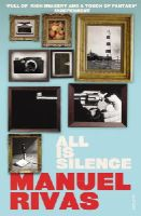 Rivas, Manuel - All is Silence - 9780099565390 - V9780099565390