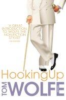 Wolfe, Tom - Hooking Up - 9780099565888 - V9780099565888