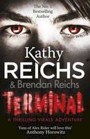 Kathy Reichs - Terminal: (Virals 5) (Tory Brennan) - 9780099567271 - 9780099567271