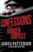 Patterson, James - Confessions of a Murder Suspect: (Confessions 1) - 9780099567356 - V9780099567356