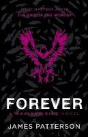 Patterson, James - Maximum Ride: Forever - 9780099567493 - 9780099567493