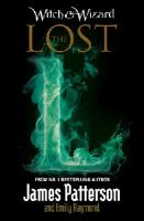 Patterson, James - Witch & Wizard: The Lost - 9780099567769 - 9780099567769