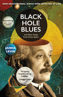 Levin, Janna - Black Hole Blues and Other Songs from Outer Space - 9780099569589 - V9780099569589