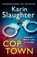 Slaughter, Karin - Cop Town - 9780099571377 - KTG0003536