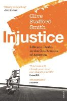 Clive Stafford Smith - Injustice: Life and Death in the Courtrooms of America - 9780099572190 - V9780099572190