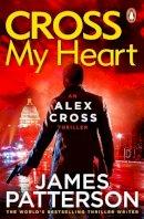 James Patterson - Cross My Heart: (Alex Cross 21) - 9780099574064 - 9780099574064