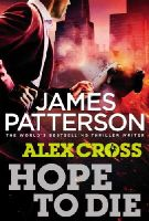 Patterson, James - Hope to Die (Alex Cross) - 9780099574088 - 9780099574088