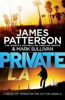 Patterson, James & Sullivan, Mark - Private L.A.: (Private 7) - 9780099574156 - KTG0000745