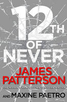 Patterson, James - 12th of Never - 9780099574255 - V9780099574255