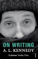 A.L. Kennedy - On Writing - 9780099575238 - V9780099575238