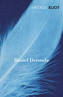 Eliot, George - Daniel Deronda (Vintage Classics) - 9780099577294 - V9780099577294