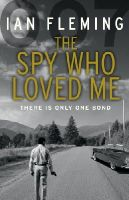Fleming, Ian - The Spy Who Loved Me - 9780099578024 - V9780099578024
