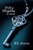 James, E L - Fifty Shades Freed - 9780099579946 - 9780099579946