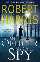 Harris, Robert - An Officer and a Spy - 9780099580881 - 9780099580881