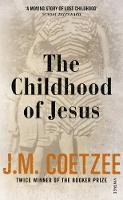 Coetzee, J.M. - The Childhood of Jesus - 9780099581550 - KTG0000094
