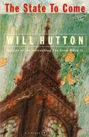 Hutton, Will - The State To Come - 9780099582083 - KOC0024025