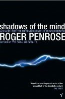 Roger Penrose - Shadows Of The Mind: A Search for the Missing Science of Consciousness - 9780099582113 - V9780099582113