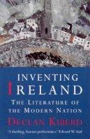 Kiberd, Declan - Inventing Ireland - 9780099582212 - KKD0007665