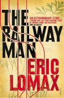 Lomax, Eric - The Railway Man - 9780099582311 - V9780099582311