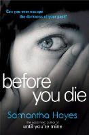 Hayes, Samantha - Before You Die - 9780099584834 - V9780099584834