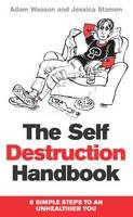 Wasson, Adam; Stamen, Jessica - The Self Destruction Handbook - 9780099585022 - V9780099585022