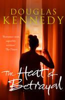 Kennedy, Douglas - The Heat of Betrayal - 9780099585183 - 9780099585183