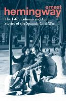 Hemingway, Ernest - The Fifth Column and Four Stories of the Spanish Civil War - 9780099586623 - V9780099586623