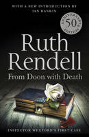 Rendell, Ruth - From Doon With Death: A Wexford Case - 50th Anniversary Edition - 9780099588542 - V9780099588542
