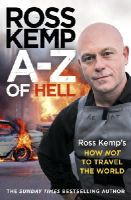 Kemp, Ross - A-Z of Hell: Ross Kemp's Worst Places in the World - 9780099590927 - V9780099590927