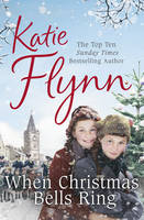 Flynn, Katie - When Christmas Bells Ring - 9780099591030 - V9780099591030