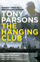 Parsons, Tony - The Hanging Club (DC Max Wolfe) - 9780099591078 - V9780099591078