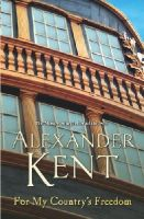 Kent, Alexander - For My Country's Freedom - 9780099591634 - V9780099591634