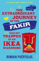Romain Puertolas - The Extraordinary Journey of the Fakir who got Trapped in an Ikea Wardrobe - 9780099592952 - 9780099592952