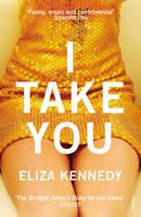 Kennedy, Eliza - I Take You - 9780099593669 - 9780099593669
