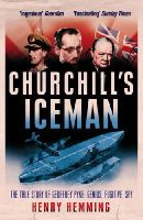 Hemming, Henry - Churchill's Iceman: The True Story of Geoffrey Pyke: Genius, Fugitive, Spy - 9780099594130 - V9780099594130