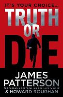 James Patterson - Truth or Die - 9780099594543 - 9780099594543