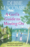 Macomber, Debbie - A Girl's Guide to Moving On: A New Beginnings Novel - 9780099595090 - 9780099595090