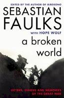 - A Broken World: Letters, Diaries and Memories of the Great War - 9780099597797 - V9780099597797