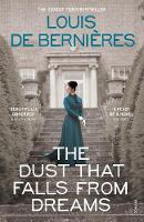 de Bernieres, Louis - The Dust That Falls from Dreams - 9780099597834 - 9780099597834
