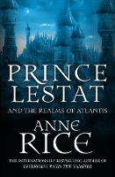 Rice, Anne - Prince Lestat and the Realms of Atlantis: The Vampire Chronicles 12 - 9780099599364 - KKD0007152